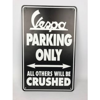 """VESPA PARKING ONLY SIGN """"ALL OTHERS WILL BE CRUSHED"""" BLACK & WHITE VINYL (10"""" WIDE X 16"""" TALL)"""