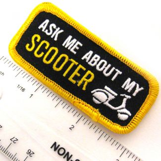 Ask Me About My Scooter Patch