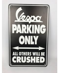 "VESPA PARKING ONLY SIGN ""ALL OTHERS WILL BE CRUSHED"" BLACK & WHITE VINYL (10"" WIDE X 16"" TALL)"